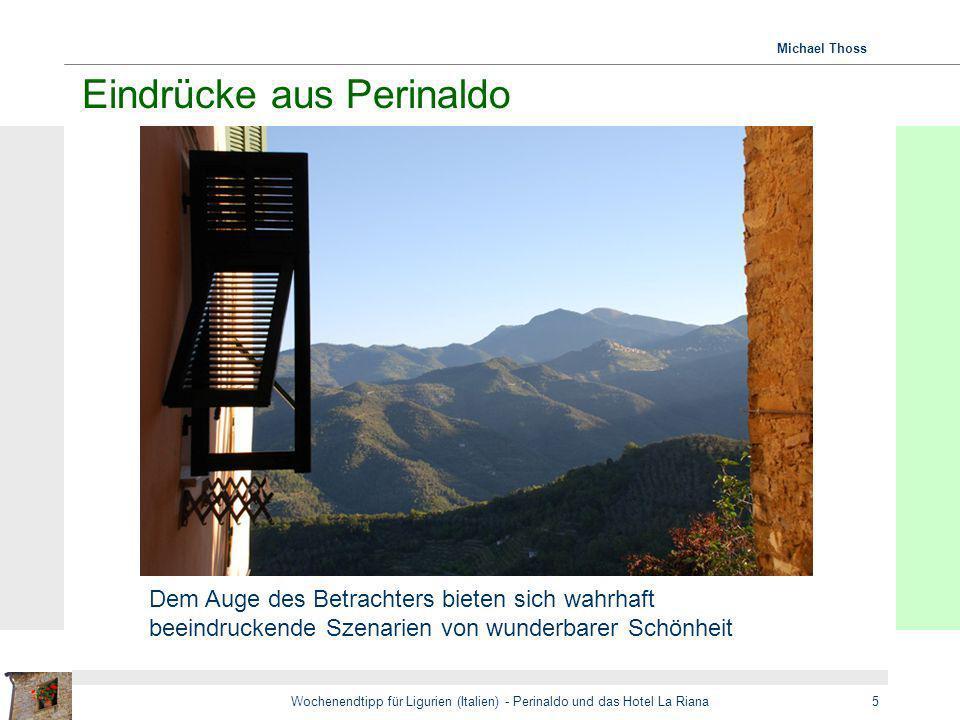 Michael Thoss Wochenendtipp für Ligurien (Italien) - Perinaldo und das Hotel La Riana5 Eindrücke aus Perinaldo Dem Auge des Betrachters bieten sich wa