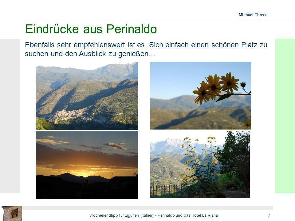 Michael Thoss Wochenendtipp für Ligurien (Italien) - Perinaldo und das Hotel La Riana7 Eindrücke aus Perinaldo Ebenfalls sehr empfehlenswert ist es. S