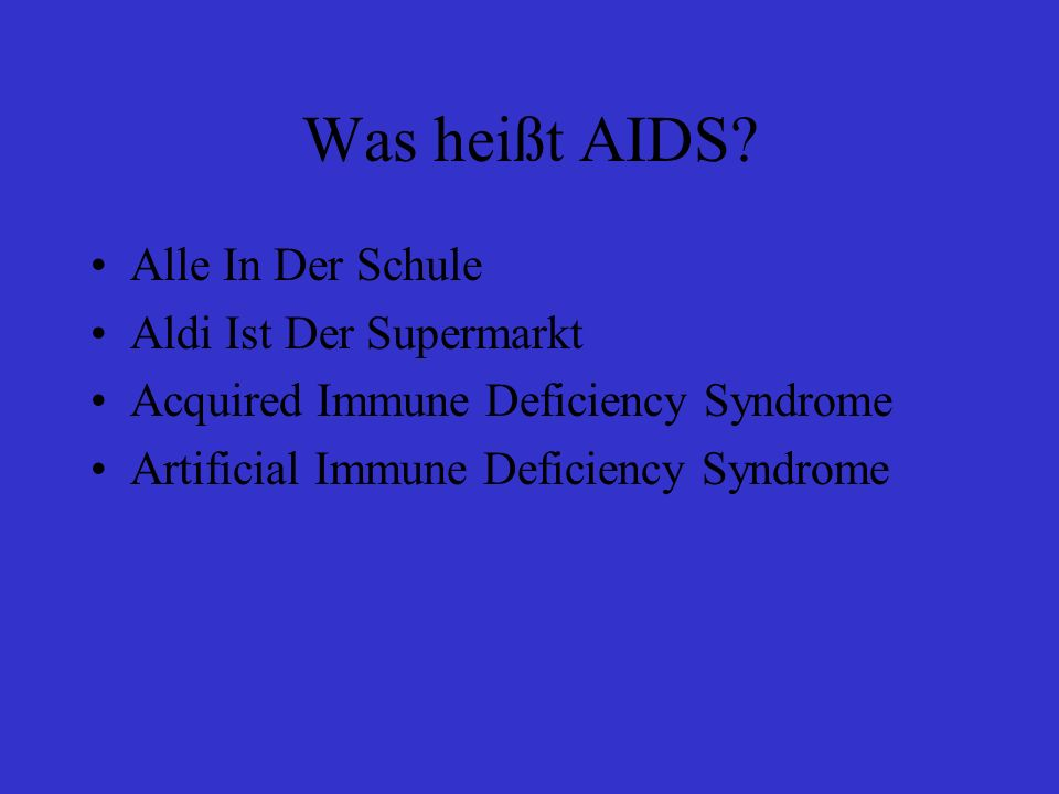 Was heißt AIDS.