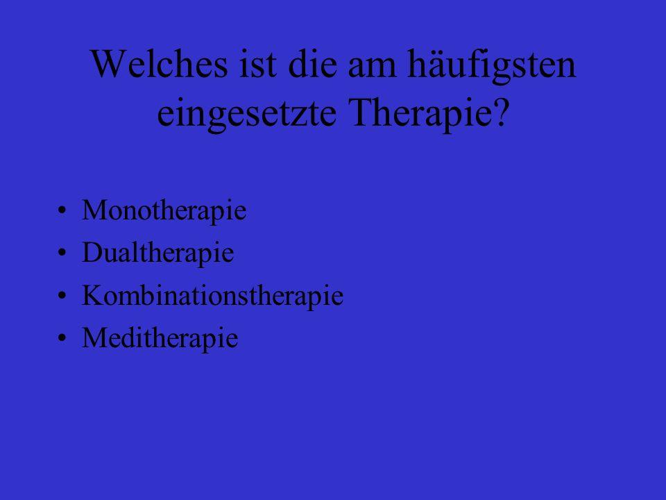 Welches ist die am häufigsten eingesetzte Therapie.