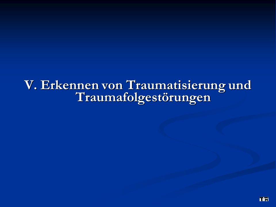 V. Erkennen von Traumatisierung und Traumafolgestörungen