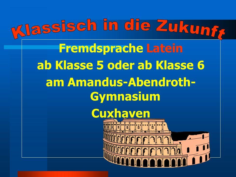 Fremdsprache Latein ab Klasse 5 oder ab Klasse 6 am Amandus-Abendroth- Gymnasium Cuxhaven