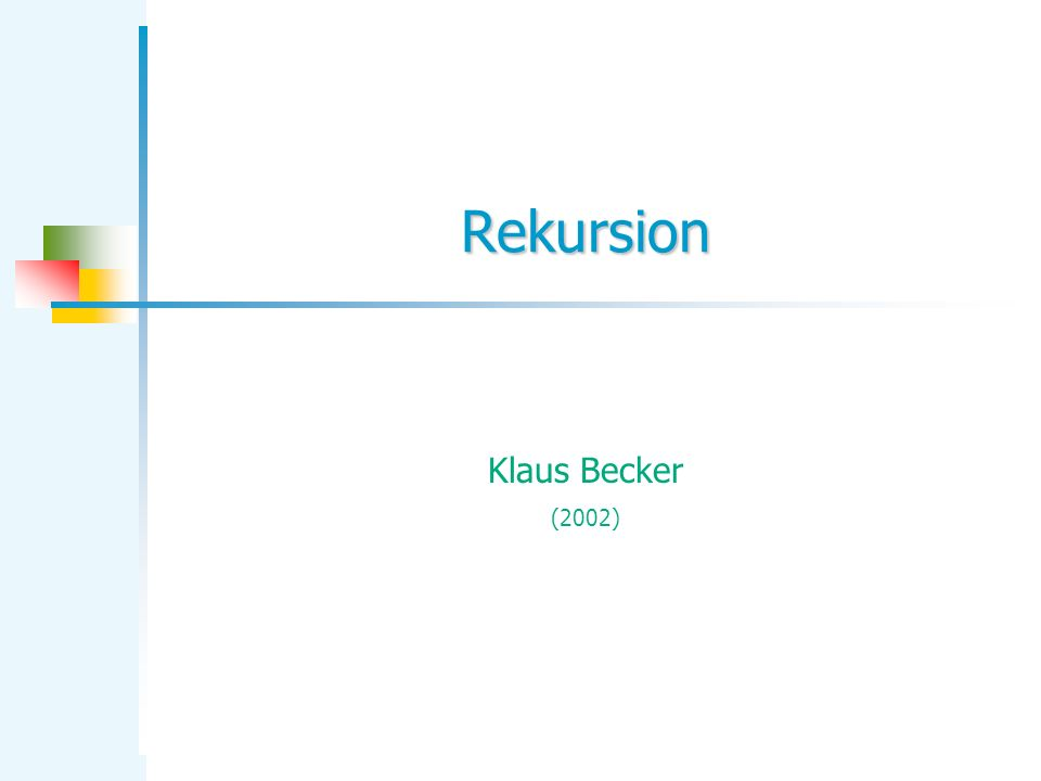 KB Rekursion 2 Teil 1 Rekursive Algorithmen
