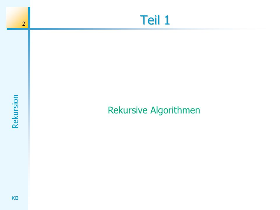 KB Rekursion 23 Zeichnen mit der Turtle procedure Quadrat(x: real); var i: integer; begin for i := 1 to 4 do begin Turtle.Draw(x); Turtle.Turn(90); end; end; AZ: ZZ: Al: Quadrat(200);