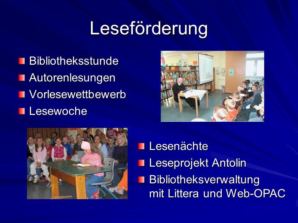 Leseförderung BibliotheksstundeAutorenlesungenVorlesewettbewerbLesewoche Lesenächte Leseprojekt Antolin Bibliotheksverwaltung mit Littera und Web-OPAC
