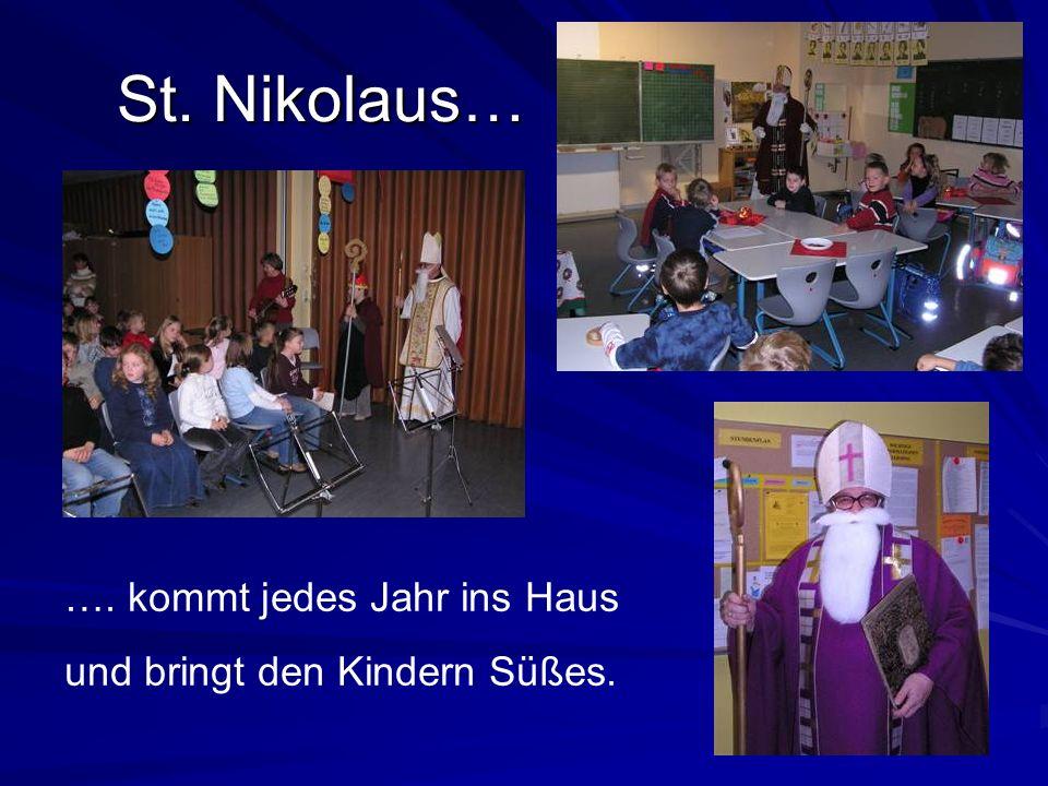 St. Nikolaus… …. kommt jedes Jahr ins Haus und bringt den Kindern Süßes.
