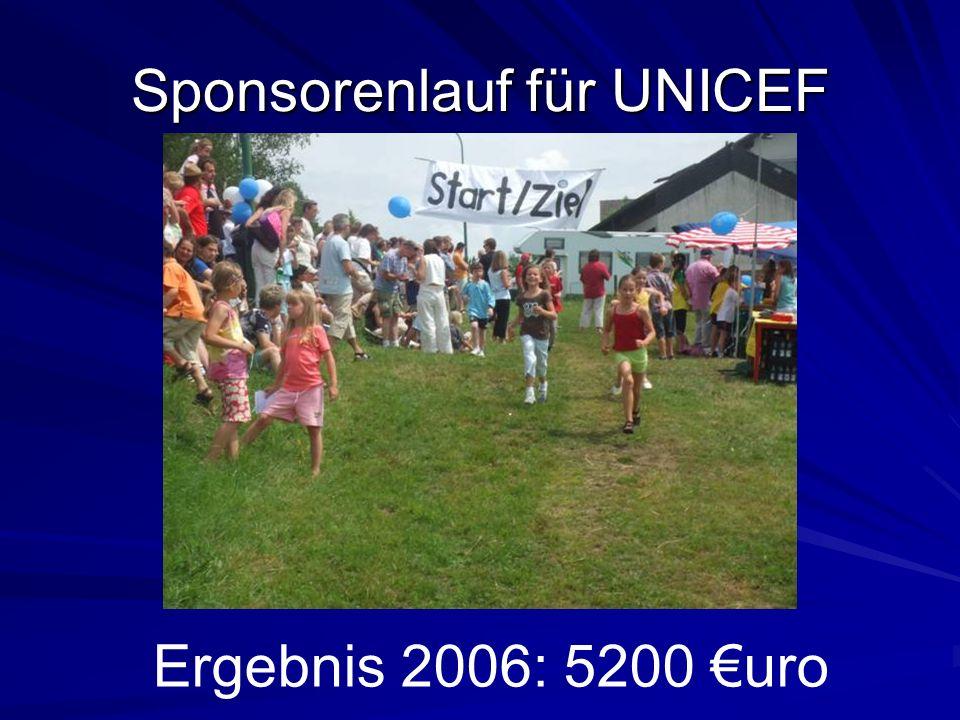 Sponsorenlauf für UNICEF Ergebnis 2006: 5200 uro