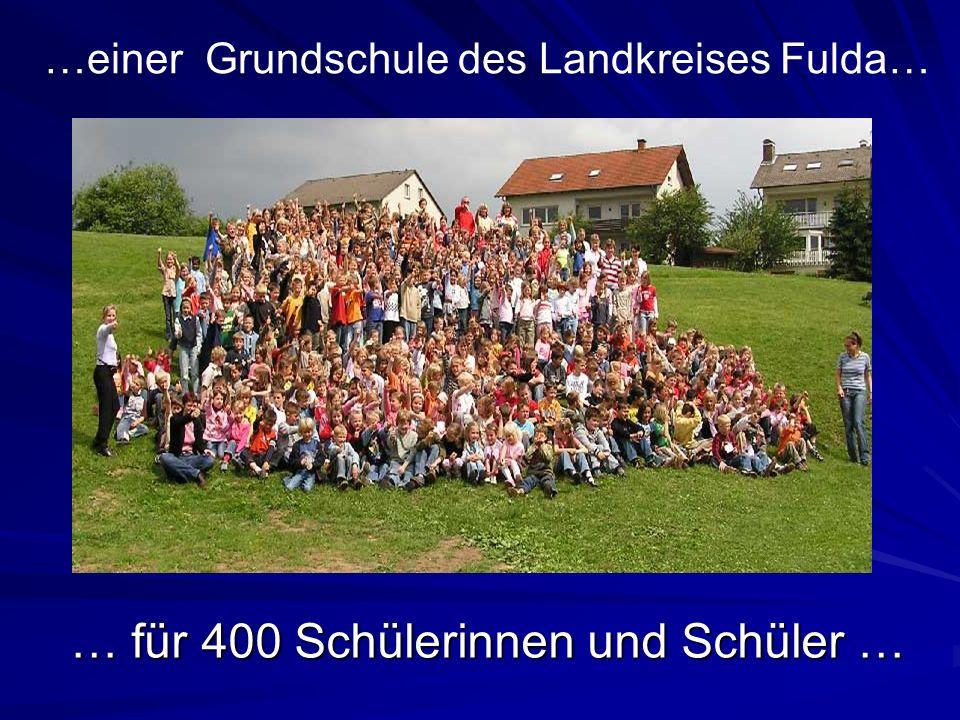 … für 400 Schülerinnen und Schüler … …einer Grundschule des Landkreises Fulda…