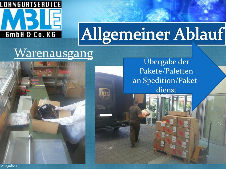 Warenausgang Übergabe der Pakete/Paletten an Spedition/Paket- dienst Ausgabe 1