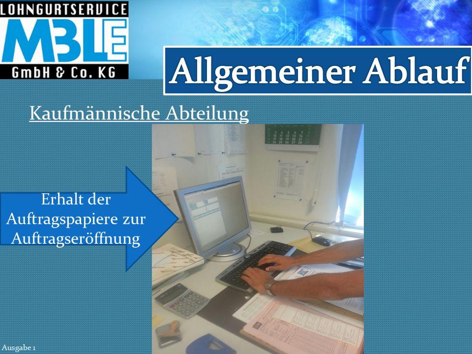 Kaufmännische Abteilung Erhalt der Auftragspapiere zur Auftragseröffnung Ausgabe 1