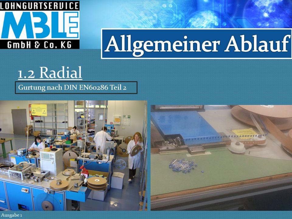 1.2 Radial Ausgabe 1 Gurtung nach DIN EN60286 Teil 2