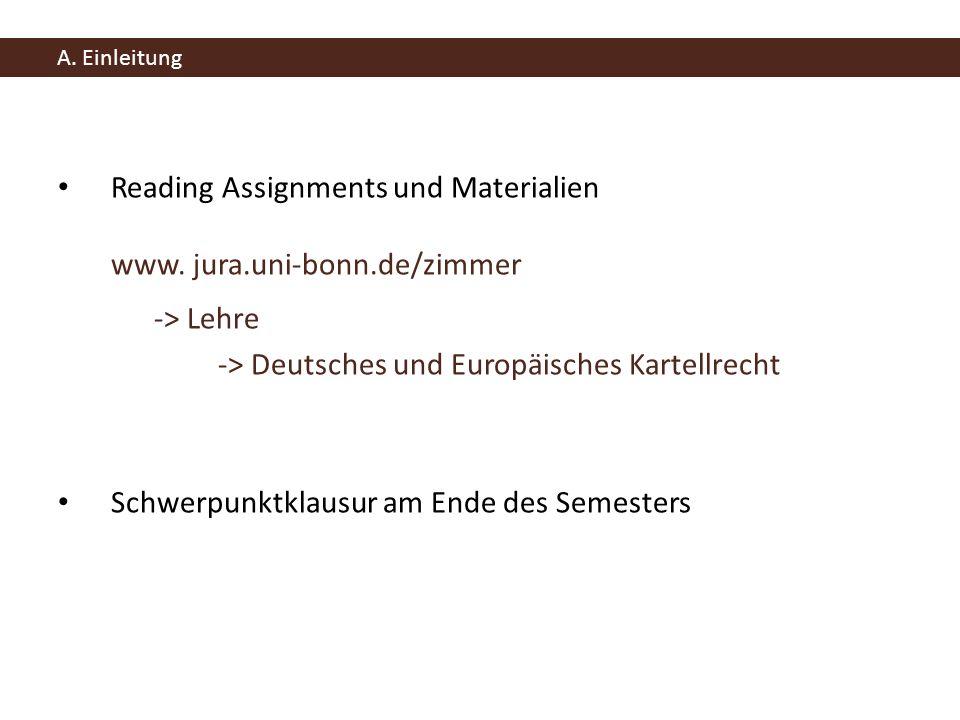 Reading Assignments und Materialien www. jura.uni-bonn.de/zimmer -> Lehre -> Deutsches und Europäisches Kartellrecht Schwerpunktklausur am Ende des Se