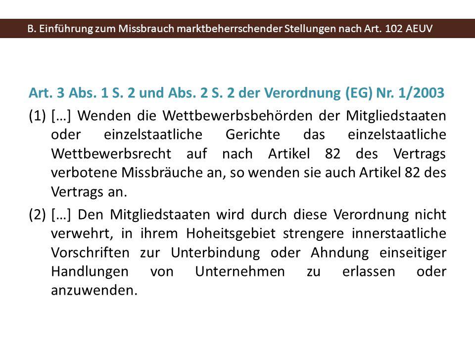 Art. 3 Abs. 1 S. 2 und Abs. 2 S. 2 der Verordnung (EG) Nr. 1/2003 (1)[…] Wenden die Wettbewerbsbehörden der Mitgliedstaaten oder einzelstaatliche Geri