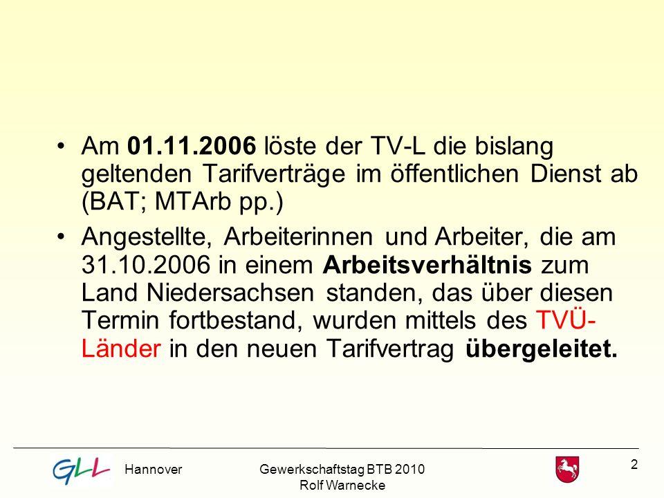 2 Am 01.11.2006 löste der TV-L die bislang geltenden Tarifverträge im öffentlichen Dienst ab (BAT; MTArb pp.) Angestellte, Arbeiterinnen und Arbeiter,