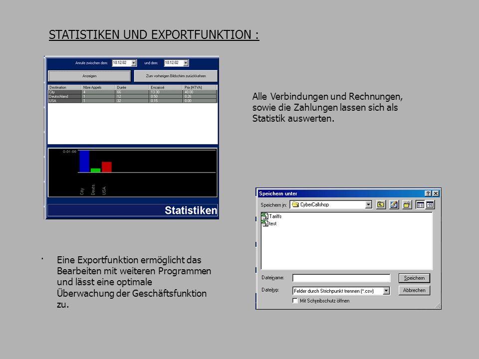STATISTIKEN UND EXPORTFUNKTION : Alle Verbindungen und Rechnungen, sowie die Zahlungen lassen sich als Statistik auswerten..
