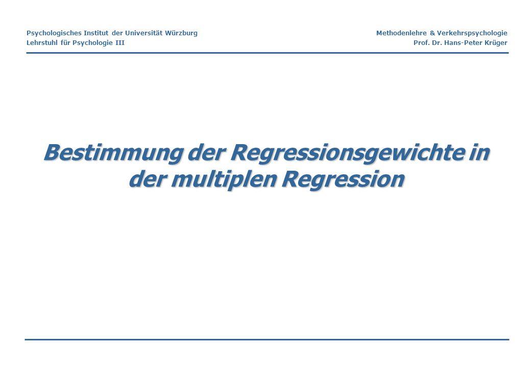Psychologisches Institut der Universität Würzburg Lehrstuhl für Psychologie III Methodenlehre & Verkehrspsychologie Prof. Dr. Hans-Peter Krüger Bestim