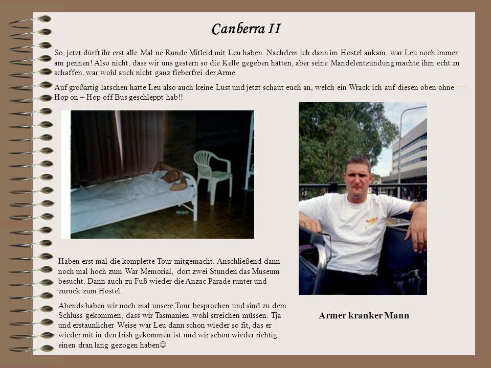 3. April Canberra An dieser Stelle muss ich ja mal wieder was allgemeines erwähnen.