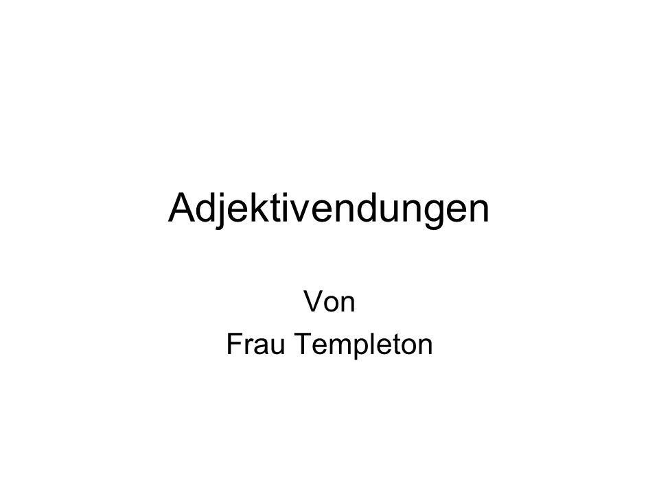 Adjektivendungen Von Frau Templeton