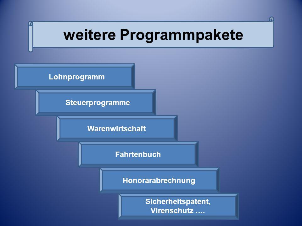 weitere Programmpakete Lohnprogramm Steuerprogramme Warenwirtschaft Fahrtenbuch Honorarabrechnung Sicherheitspatent, Virenschutz …. Weitere Programmpa
