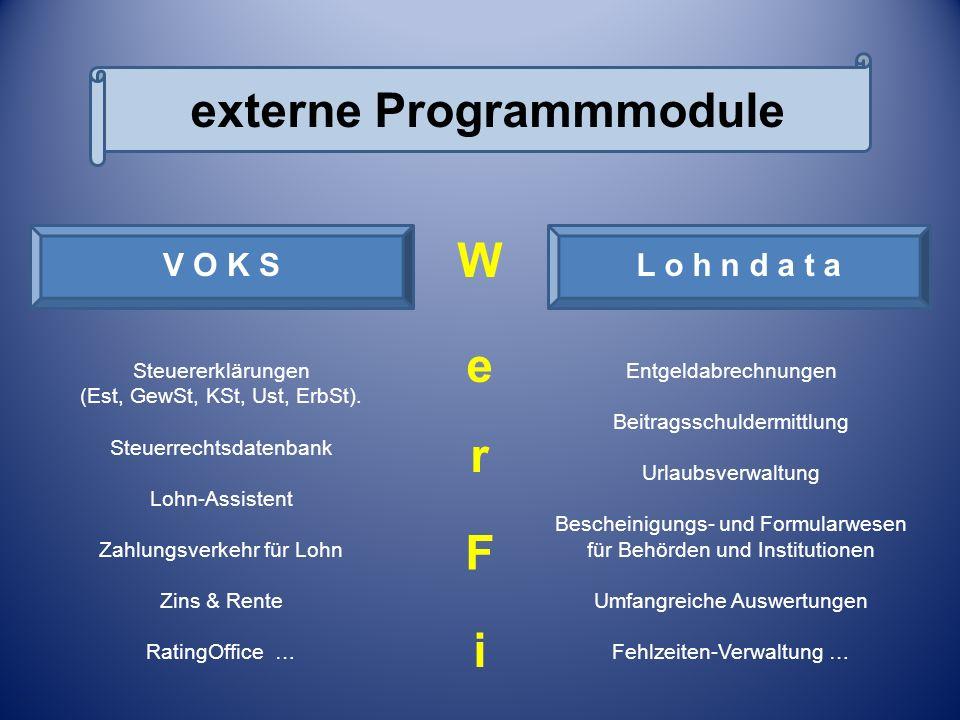 externe Programmmodule Externe Programm-Module V O K SL o h n d a t a W e r F i Steuererklärungen (Est, GewSt, KSt, Ust, ErbSt). Steuerrechtsdatenbank