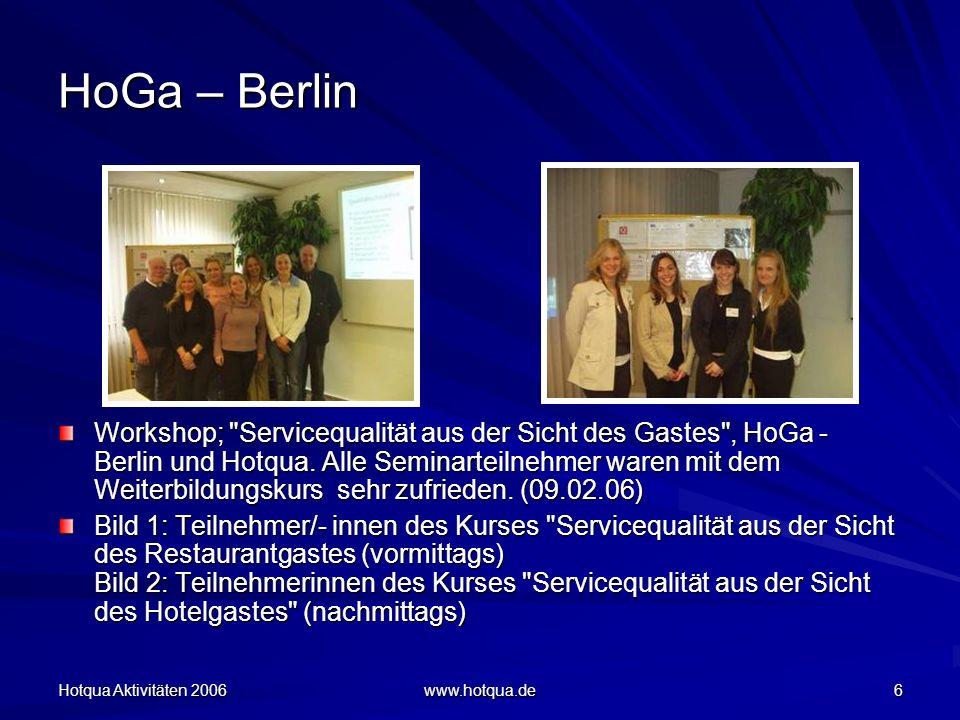 Hotqua Aktivitäten 2006 www.hotqua.de 27 Qualitätsmanagement GTZ Workshop: Qualitätsmanagement nach ISO 9001 Zufriedenheitsgrad: 95% (11.11.06) Der WS fand in Sucevita, Bucovina, Rumänien statt