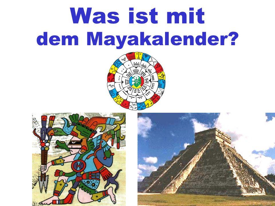 Was ist mit dem Mayakalender