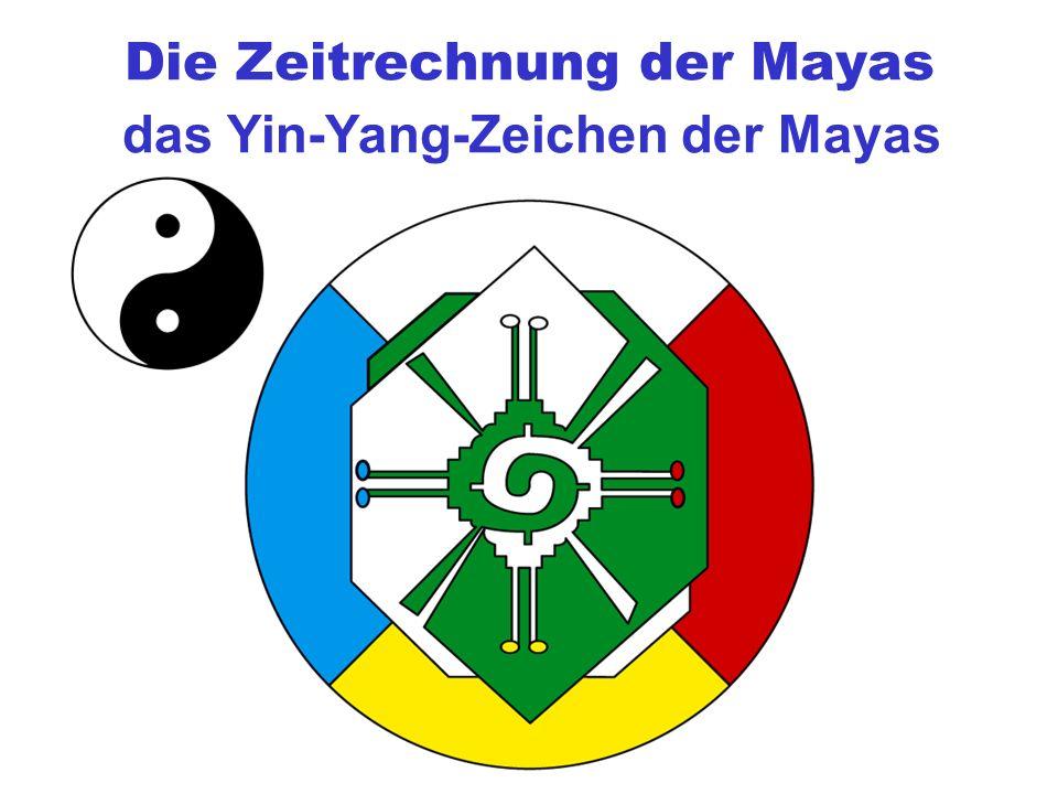 Die Zeitrechnung der Mayas das Yin-Yang-Zeichender Mayas