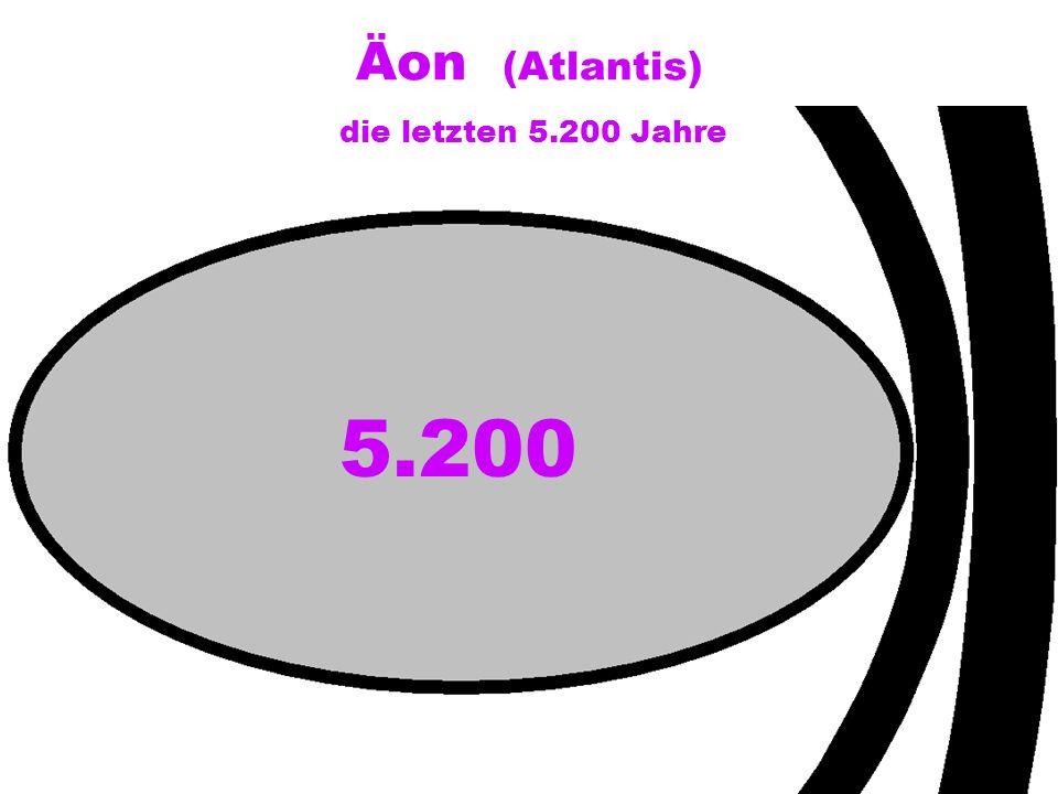 Äon (Atlantis) die letzten 5.200 Jahre 5.200