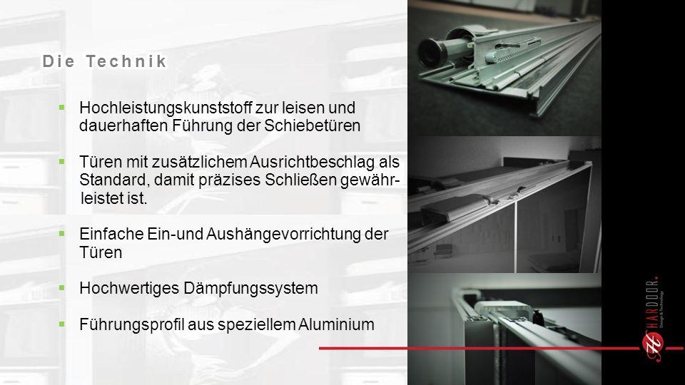 Hochleistungskunststoff zur leisen und dauerhaften Führung der Schiebetüren Türen mit zusätzlichem Ausrichtbeschlag als Standard, damit präzises Schließen gewähr- leistet ist.