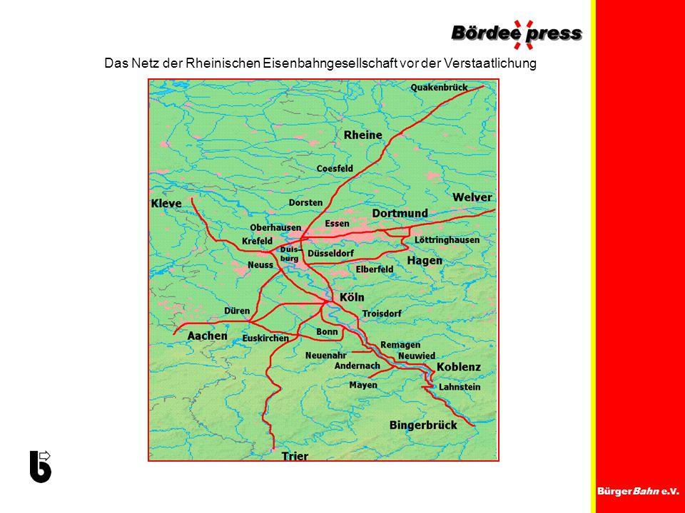 BürgerBahn e.V. Das Netz der Rheinischen Eisenbahngesellschaft vor der Verstaatlichung