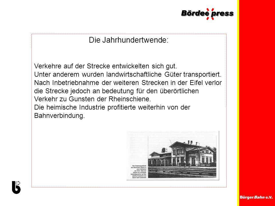 BürgerBahn e.V. Die Jahrhundertwende: Verkehre auf der Strecke entwickelten sich gut. Unter anderem wurden landwirtschaftliche Güter transportiert. Na