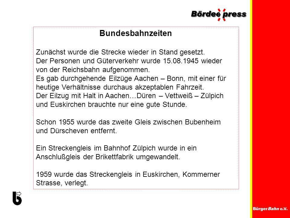 BürgerBahn e.V. Bundesbahnzeiten Zunächst wurde die Strecke wieder in Stand gesetzt. Der Personen und Güterverkehr wurde 15.08.1945 wieder von der Rei
