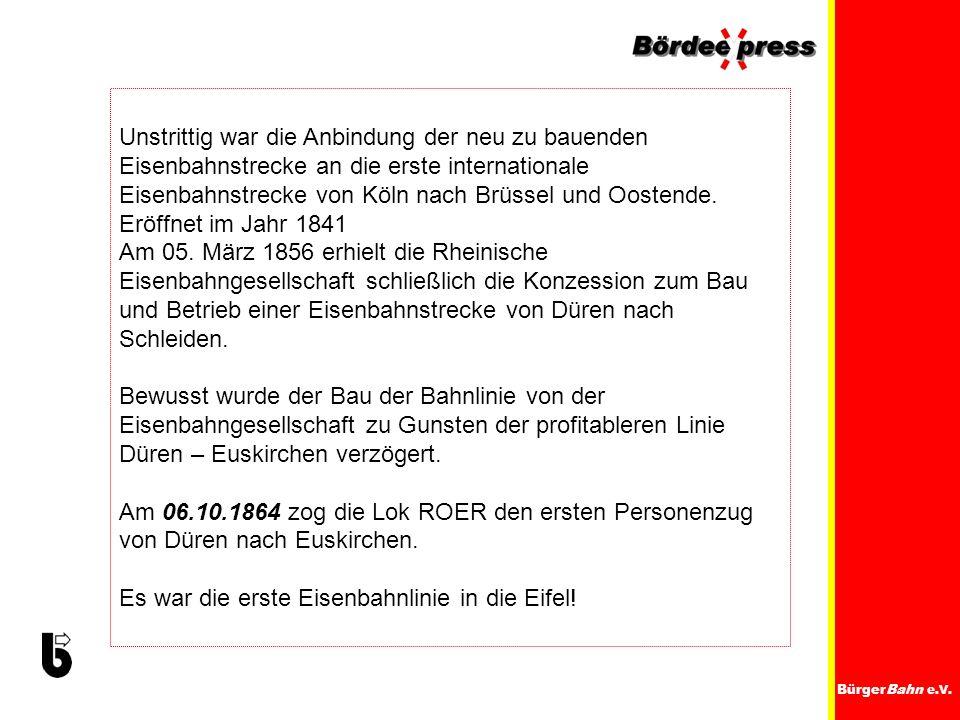 BürgerBahn e.V. Unstrittig war die Anbindung der neu zu bauenden Eisenbahnstrecke an die erste internationale Eisenbahnstrecke von Köln nach Brüssel u