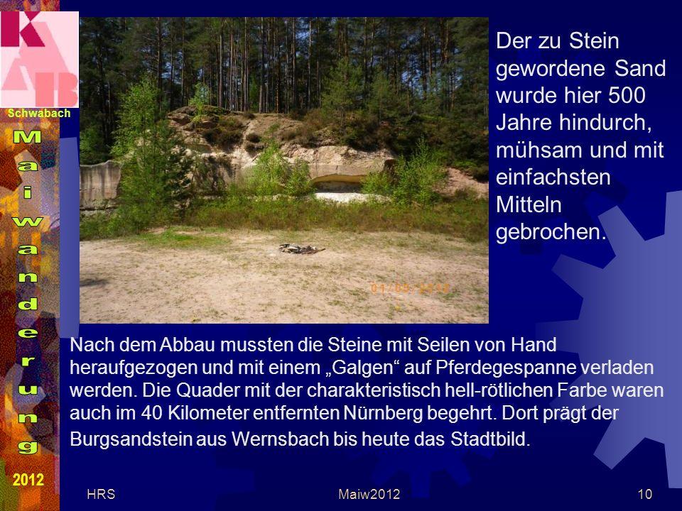Schwabach 2012 HRSMaiw201210 Der zu Stein gewordene Sand wurde hier 500 Jahre hindurch, mühsam und mit einfachsten Mitteln gebrochen.