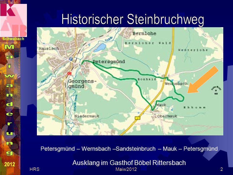 Schwabach 2012 HRSMaiw20123 Sammeln und Fahrgemeinschaften bilden – Abfahrt um 9:00 Uhr nach Petersgmünd / Georgensgmünd