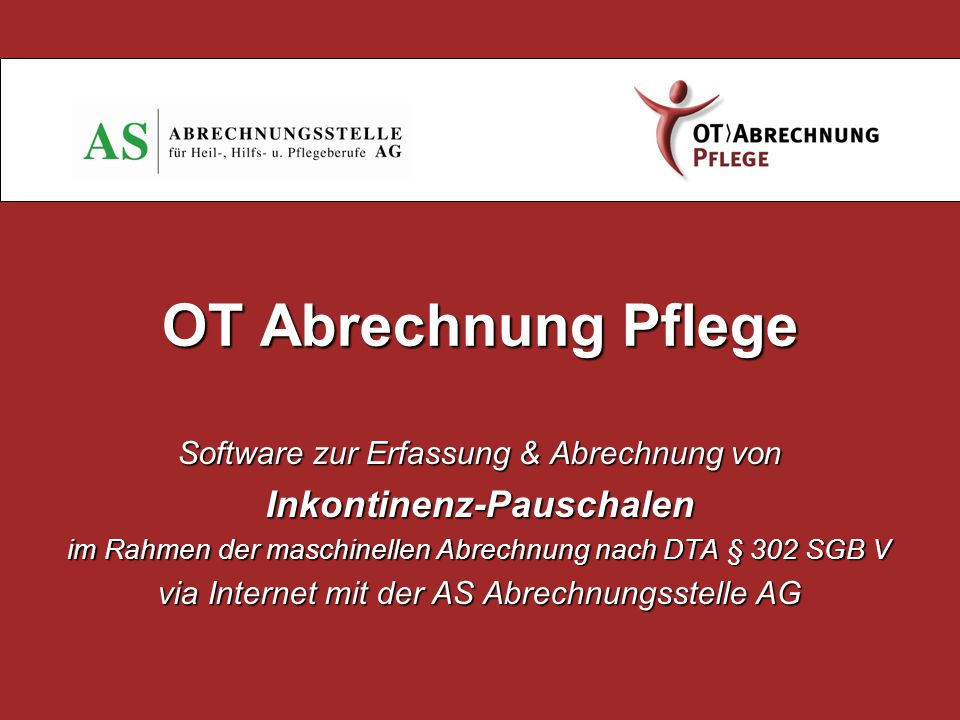 OT Abrechnung Pflege Software zur Erfassung & Abrechnung von Inkontinenz-Pauschalen im Rahmen der maschinellen Abrechnung nach DTA § 302 SGB V via Int