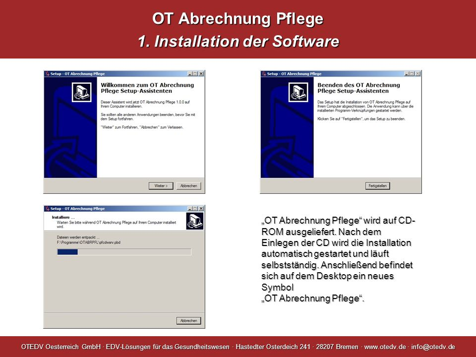 OT Abrechnung Pflege 1. Installation der Software OTEDV Oesterreich GmbH · EDV-Lösungen für das Gesundheitswesen · Hastedter Osterdeich 241 · 28207 Br