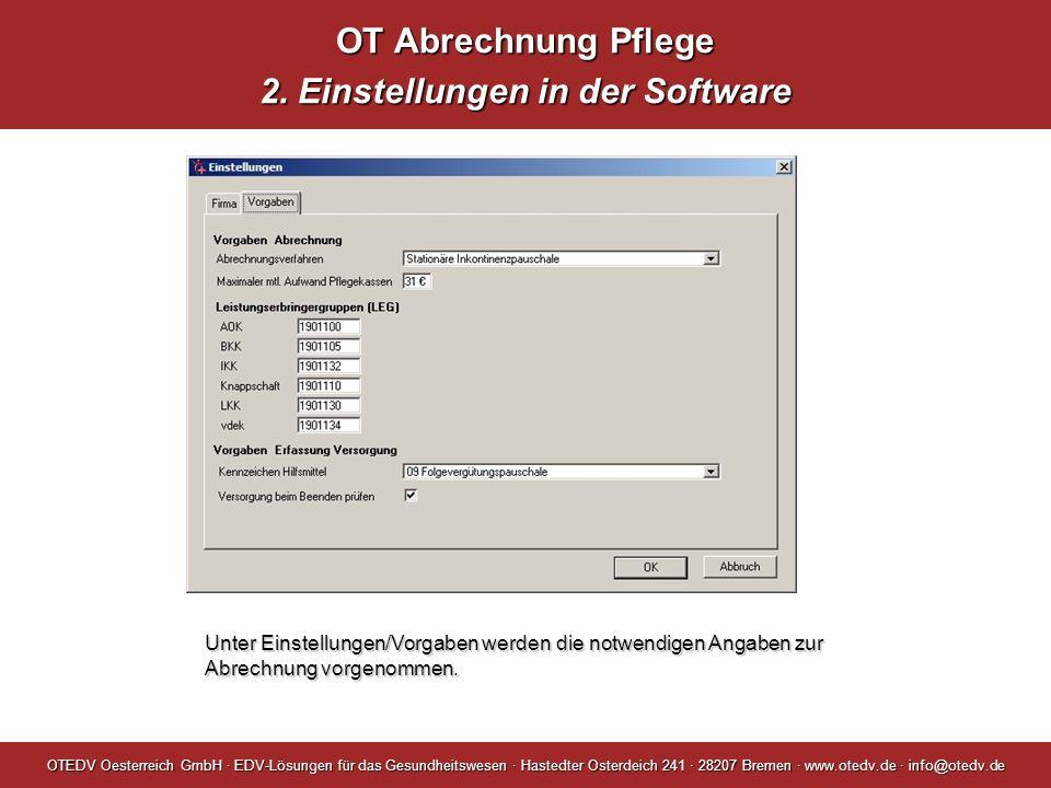 OT Abrechnung Pflege 2. Einstellungen in der Software OTEDV Oesterreich GmbH · EDV-Lösungen für das Gesundheitswesen · Hastedter Osterdeich 241 · 2820