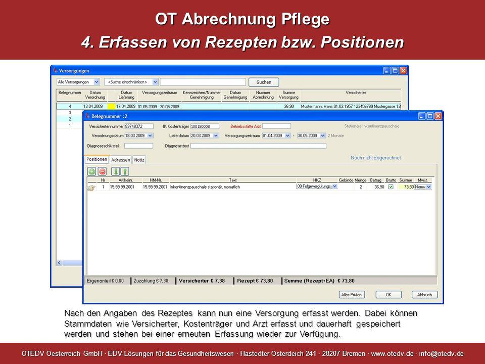 OT Abrechnung Pflege 4. Erfassen von Rezepten bzw. Positionen OTEDV Oesterreich GmbH · EDV-Lösungen für das Gesundheitswesen · Hastedter Osterdeich 24