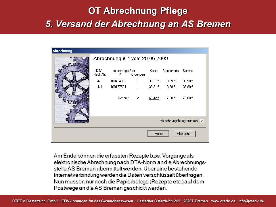 OT Abrechnung Pflege 5. Versand der Abrechnung an AS Bremen OTEDV Oesterreich GmbH · EDV-Lösungen für das Gesundheitswesen · Hastedter Osterdeich 241
