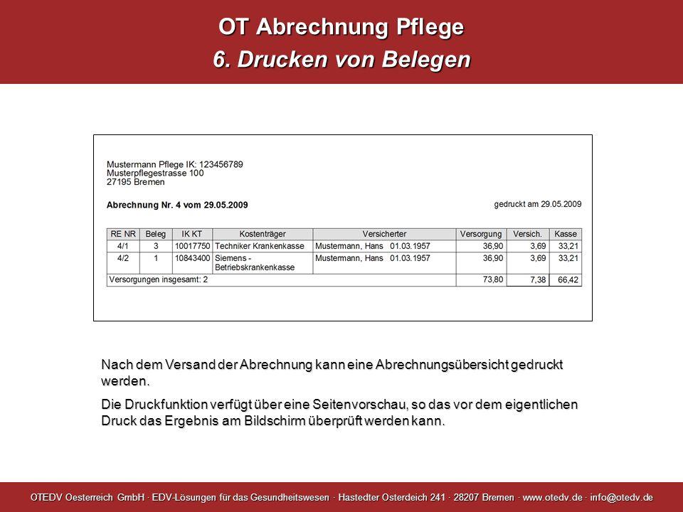 OT Abrechnung Pflege 6. Drucken von Belegen OTEDV Oesterreich GmbH · EDV-Lösungen für das Gesundheitswesen · Hastedter Osterdeich 241 · 28207 Bremen ·