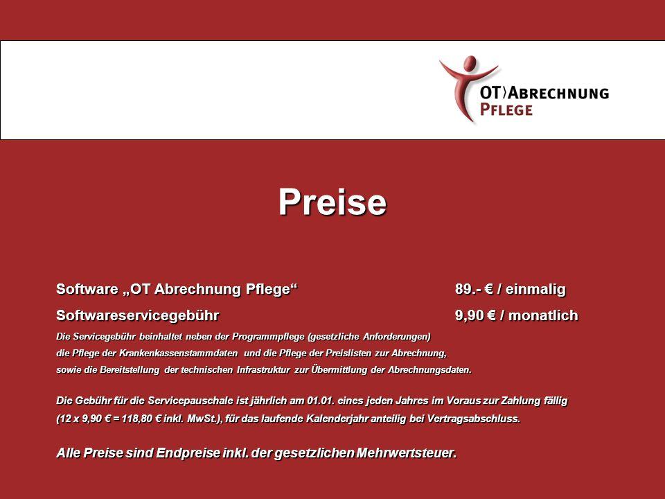 Software OT Abrechnung Pflege 89.- / einmalig Softwareservicegebühr 9,90 / monatlich Die Servicegebühr beinhaltet neben der Programmpflege (gesetzlich