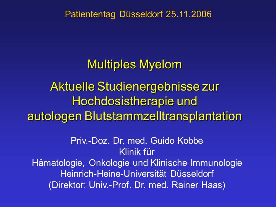 Priv.-Doz. Dr. med. Guido Kobbe Klinik für Hämatologie, Onkologie und Klinische Immunologie Heinrich-Heine-Universität Düsseldorf (Direktor: Univ.-Pro