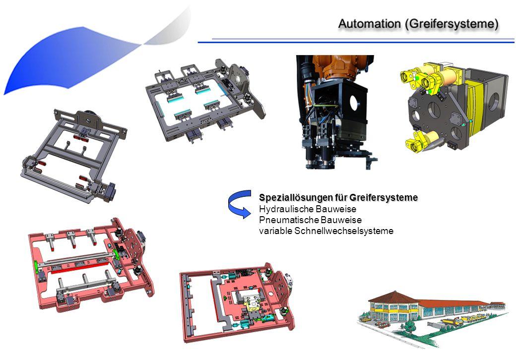 Speziallösungen für Greifersysteme Hydraulische Bauweise Pneumatische Bauweise variable Schnellwechselsysteme