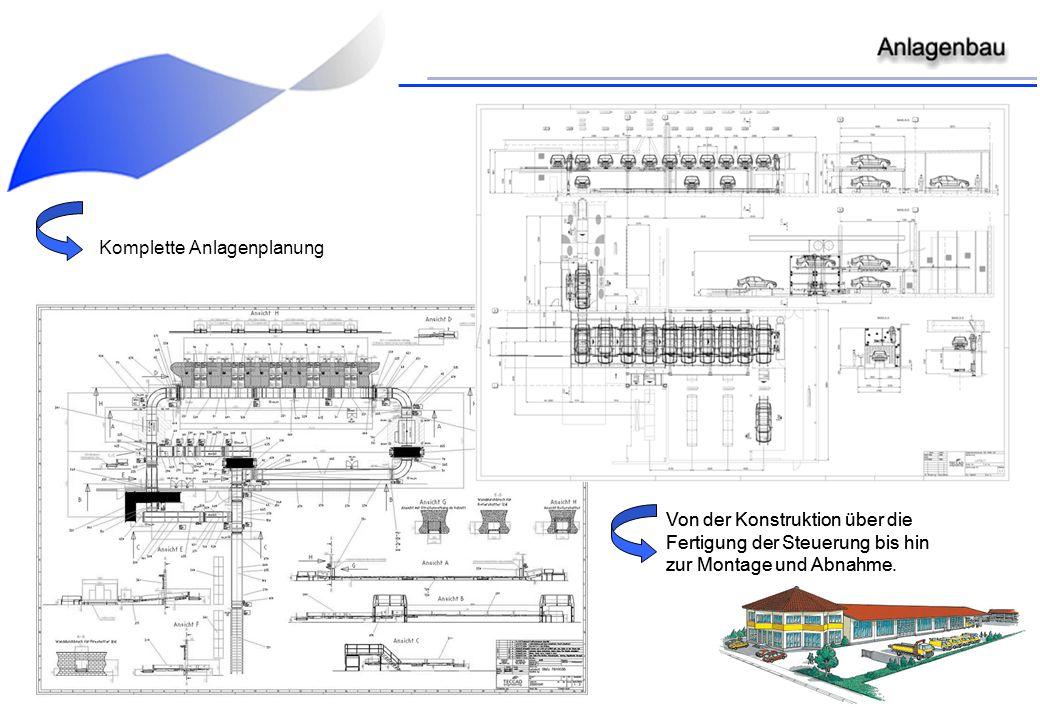 Komplette Anlagenplanung Von der Konstruktion über die Fertigung der Steuerung bis hin zur Montage und Abnahme. Von der Konstruktion über die Fertigun