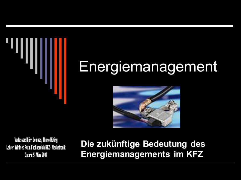 Energiemanagement Die zukünftige Bedeutung des Energiemanagements im KFZ