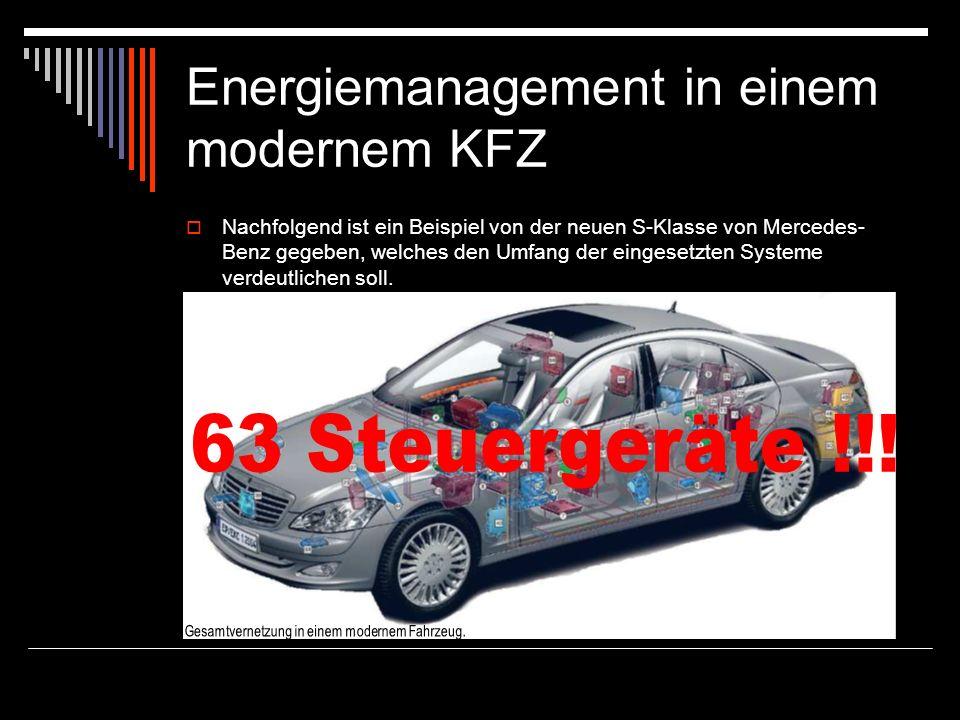Energiemanagement in einem modernem KFZ Nachfolgend ist ein Beispiel von der neuen S-Klasse von Mercedes- Benz gegeben, welches den Umfang der eingese