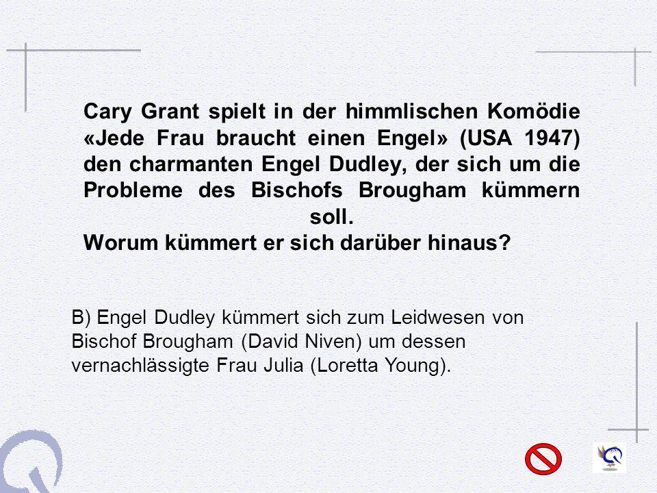 Cary Grant spielt in der himmlischen Komödie «Jede Frau braucht einen Engel» (USA 1947) den charmanten Engel Dudley, der sich um die Probleme des Bisc