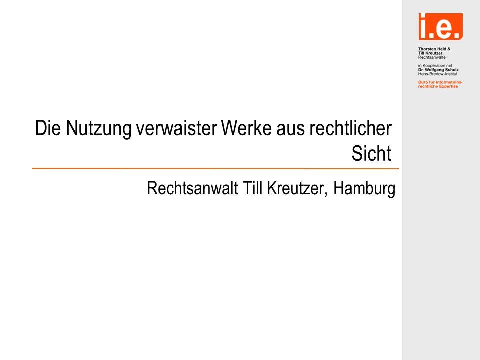 Die Nutzung verwaister Werke aus rechtlicher Sicht Rechtsanwalt Till Kreutzer, Hamburg