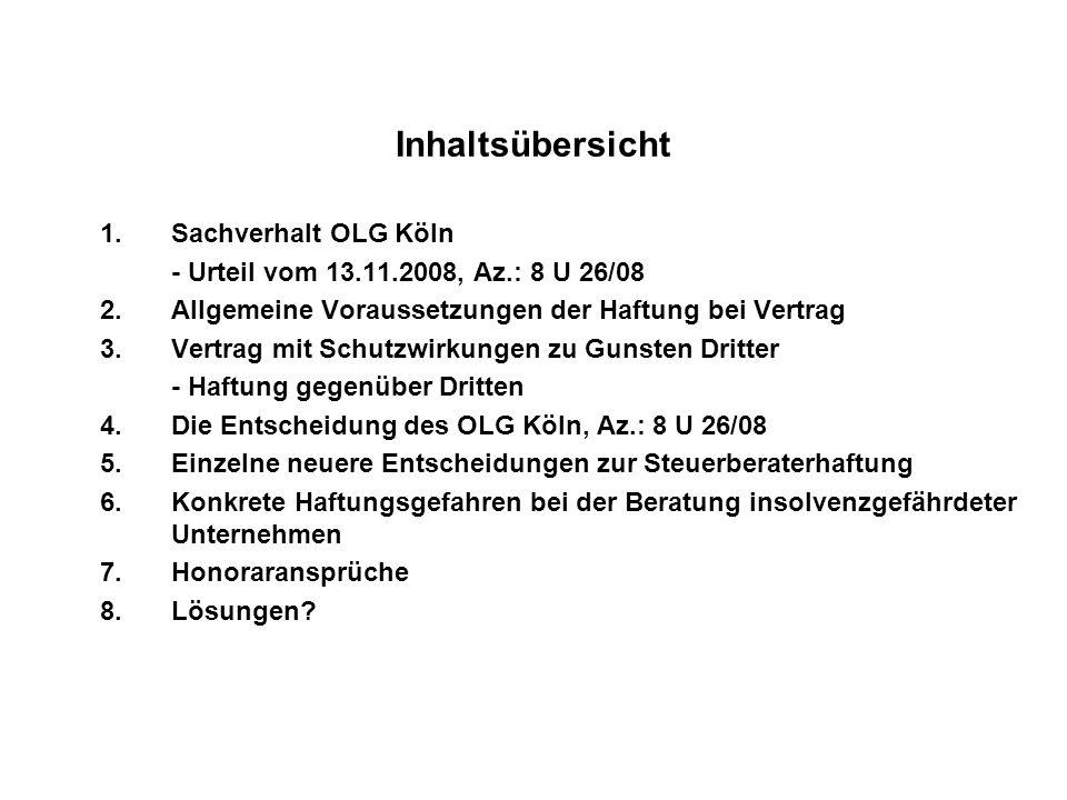Inhaltsübersicht 1.Sachverhalt OLG Köln - Urteil vom 13.11.2008, Az.: 8 U 26/08 2.Allgemeine Voraussetzungen der Haftung bei Vertrag 3.Vertrag mit Sch